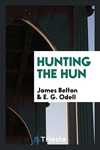 Hunting the Hun: James Belton