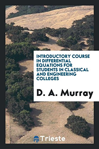 Introductory Course in Differential Equations for Students: D a Murray