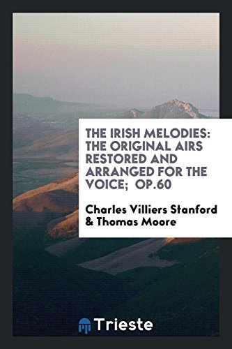 9780649616336: The Irish Melodies: The Original Airs Restored and Arranged for the Voice; Op.60