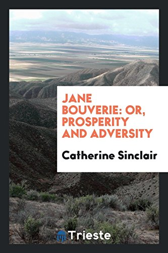 Jane Bouverie: Or, Prosperity and Adversity (Paperback): Catherine Sinclair