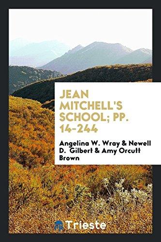 Jean Mitchell's School; Pp. 14-244: Angelina W Wray