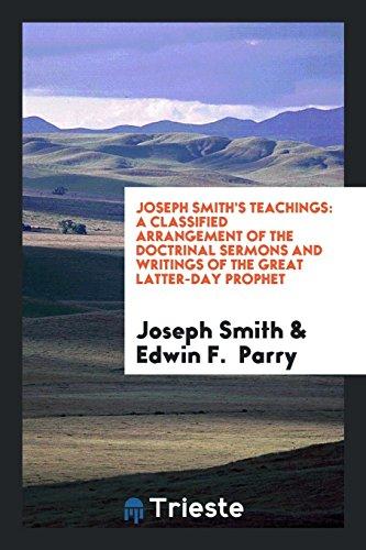 Joseph Smith's Teachings: A Classified Arrangement of: Smith, Joseph/ Parry,