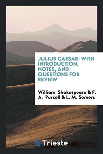 Julius Caesar: With Introduction, Notes, and Questions: William Shakespeare, F