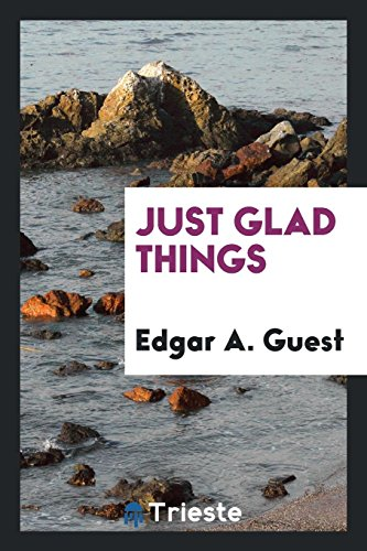 Just Glad Things: Guest, Edgar A.