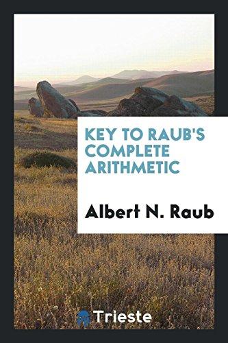 Key to Raub's Complete Arithmetic: Albert N Raub