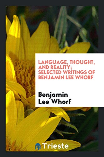 9780649624928: Language, Thought, and Reality; Selected Writings of Benjamin Lee Whorf