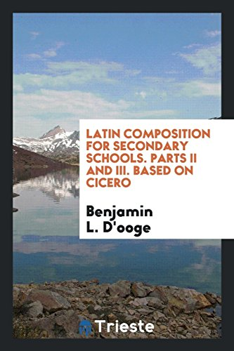 Latin Composition for Secondary Schools. Parts II: L. Dandapos;Ooge, Benjamin