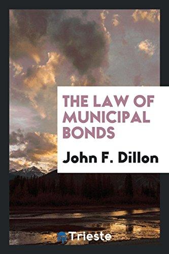 The Law of Municipal Bonds (Paperback): John F Dillon