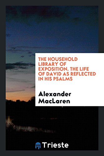 9780649633401: The Household Library of Exposition. The Life of David as Reflected in His Psalms