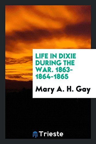 9780649633951: Life in Dixie During the War. 1863-1864-1865