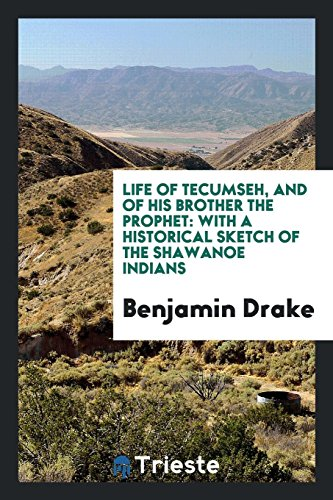 9780649635382: Life of Tecumseh, and of His Brother the Prophet: With a Historical Sketch of the Shawanoe Indians