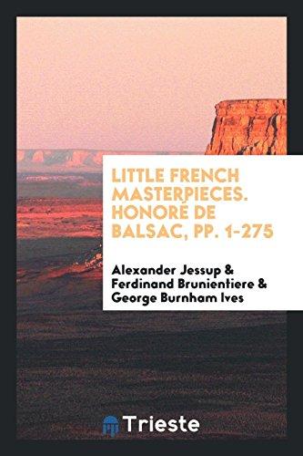 Little French Masterpieces. Honoré de Balsac, pp.: Jessup, Alexander