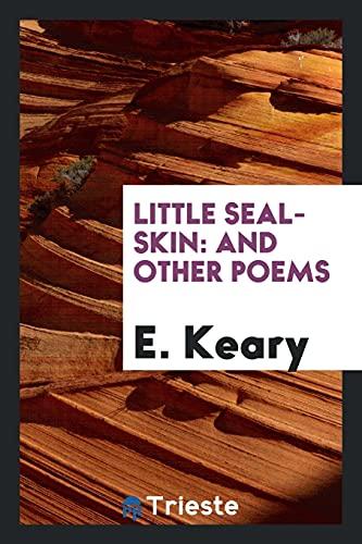 Little Seal-Skin: E Keary