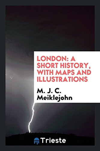 London: A Short History, with Maps and: M J C