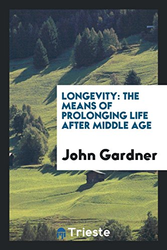 9780649639014: Longevity: The Means of Prolonging Life After Middle Age