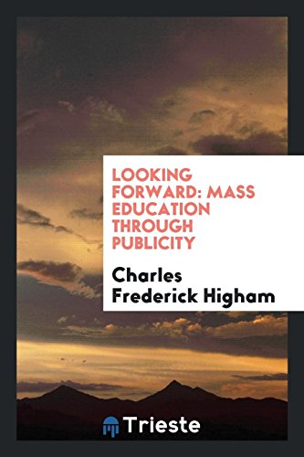 9780649639182: Looking Forward: Mass Education Through Publicity