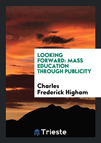 9780649639199: Looking Forward: Mass Education Through Publicity