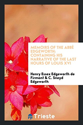 9780649646296: Memoirs of the Abbé Edgeworth: Containing His Narrative of the Last Hours of Louis XVI