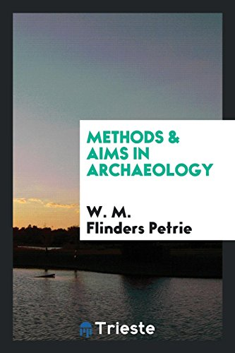 Methods and Aims in Archaeology: Professor W M