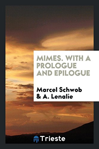 Mimes. with a Prologue and Epilogue (Paperback): Marcel Schwob