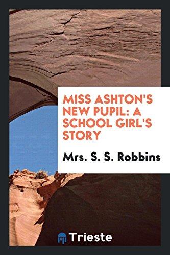 Miss Ashton s New Pupil: A School: Mrs S S