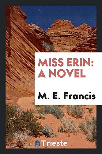 Miss Erin: Francis, M. E.