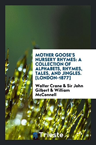 9780649652471: Mother Goose's Nursery Rhymes: A Collection of Alphabets, Rhymes, Tales, and Jingles. [London-1877]