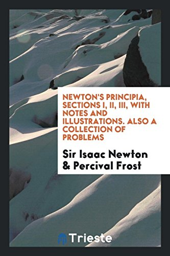 9780649657537: Newton's Principia, Sections I, II, III, with Notes and Illustrations. Also a Collection of Problems