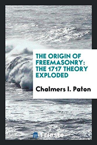 9780649664184: The Origin of Freemasonry: The 1717 Theory Exploded