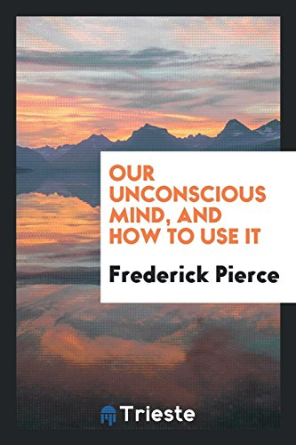 9780649665402: Our Unconscious Mind, and How to Use It