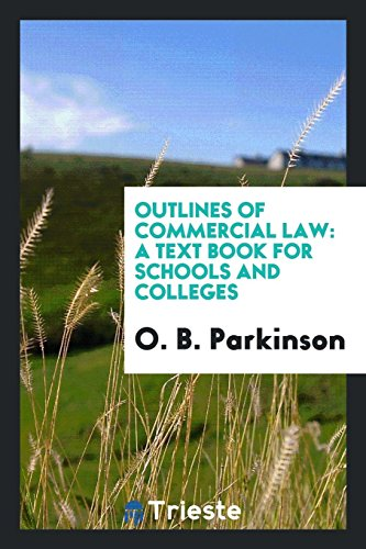 Outlines of Commercial Law: A Text Book: O B Parkinson