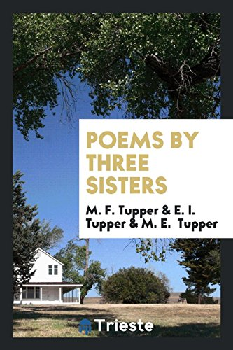 Poems by Three Sisters (Paperback): M F Tupper
