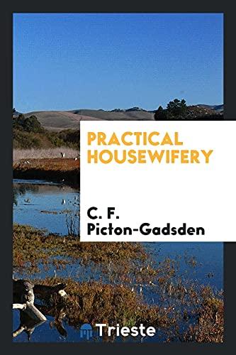 Practical Housewifery: C. F. Picton-Gadsden