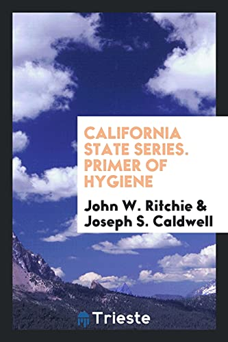California State Series. Primer of Hygiene: Ritchie, John W./