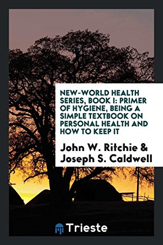 New-World Health Series, Book I: Primer of: John W. Ritchie;