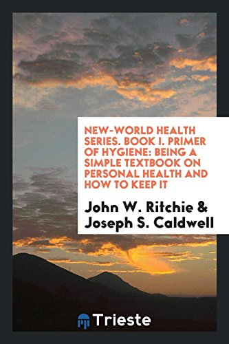 New-World Health Series. Book I. Primer of: Ritchie, John W./
