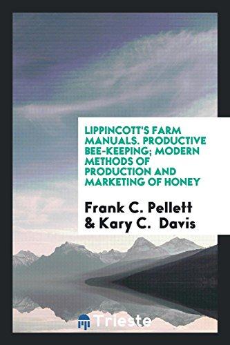 Lippincott s Farm Manuals. Productive Bee-Keeping; Modern: Frank C Pellett