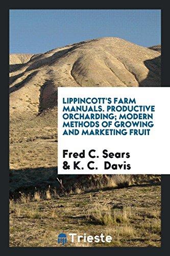 Lippincott s Farm Manuals. Productive Orcharding; Modern: Fred C Sears