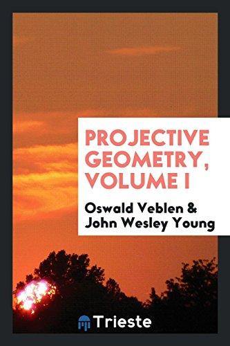 9780649682324: Projective Geometry, Volume I