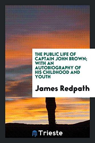 The Public Life of Captain John Brown;: James Redpath
