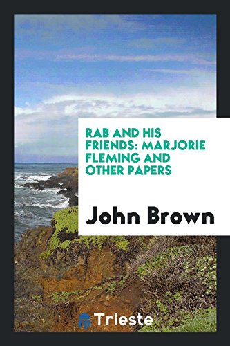 Rab and His Friends: Marjorie Fleming and: John Brown