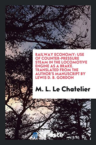Railway Economy: Use of Counter-Pressure Steam in: M L Le