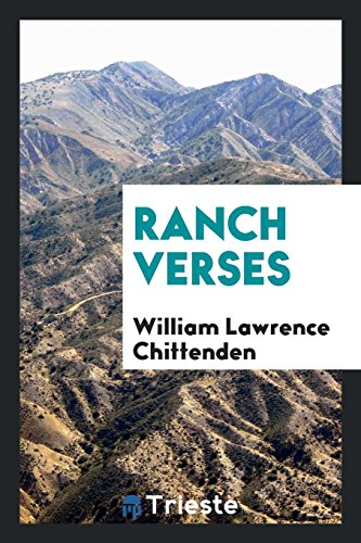 Ranch Verses (Paperback): William Lawrence Chittenden