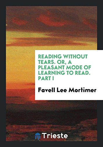 Reading Without Tears. Or, a Pleasant Mode: Favell Lee Mortimer