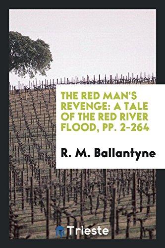 The Red Man's Revenge: A Tale of: R. M. Ballantyne