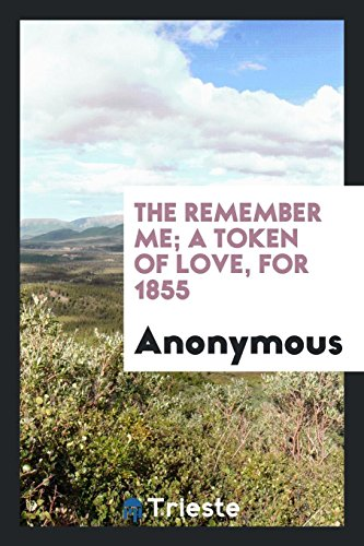 The Remember Me; A Token of Love,: Anonymous