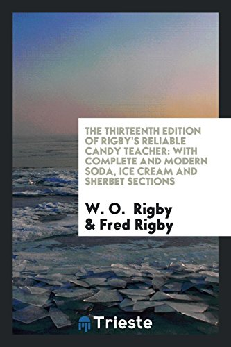 The Thirteenth Edition of Rigby s Reliable: W O Rigby