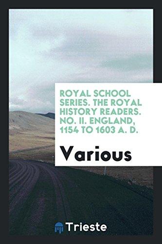 Royal School Series. the Royal History Readers.: Various