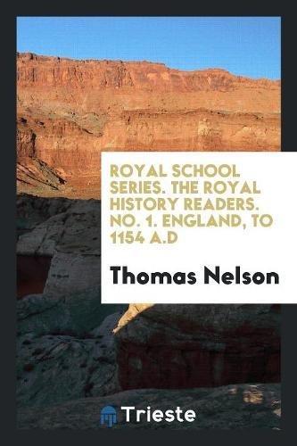 Royal School Series. the Royal History Readers.: Thomas Nelson