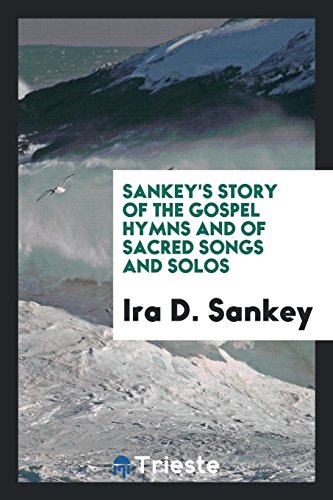 Sankey's Story of the Gospel Hymns and: Ira D Sankey